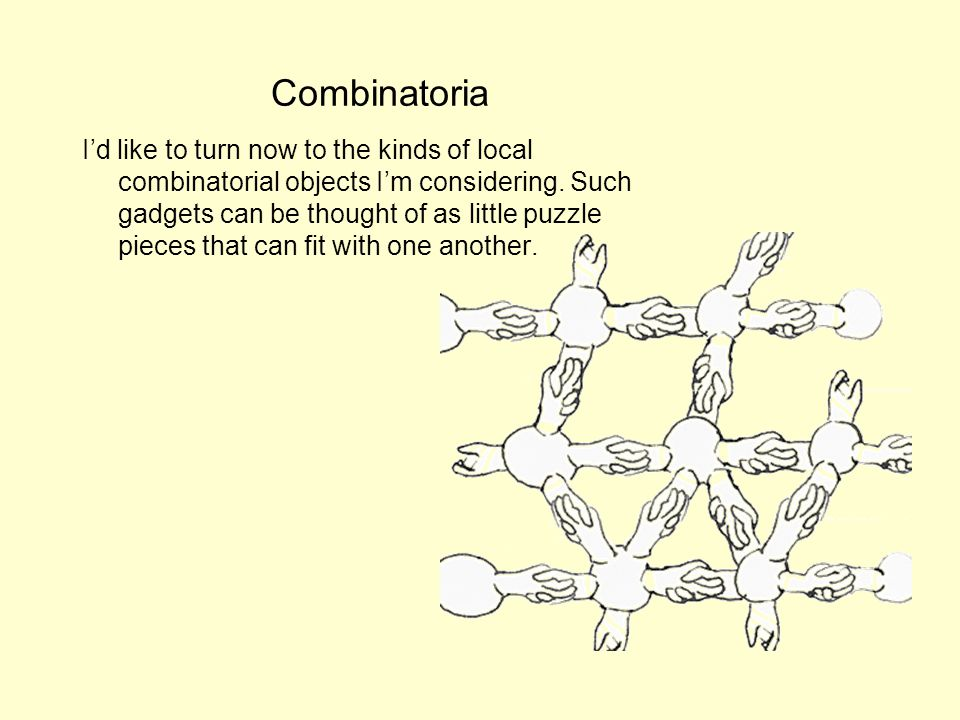 Combinatoria Id like to turn now to the kinds of local combinatorial objects Im considering.