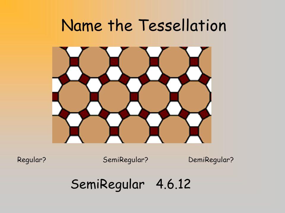 Summary Regular Tessellation –Only one regular polygon used to tile Semiregular Tessellation –Uses more than one regular polygon –Has the same pattern