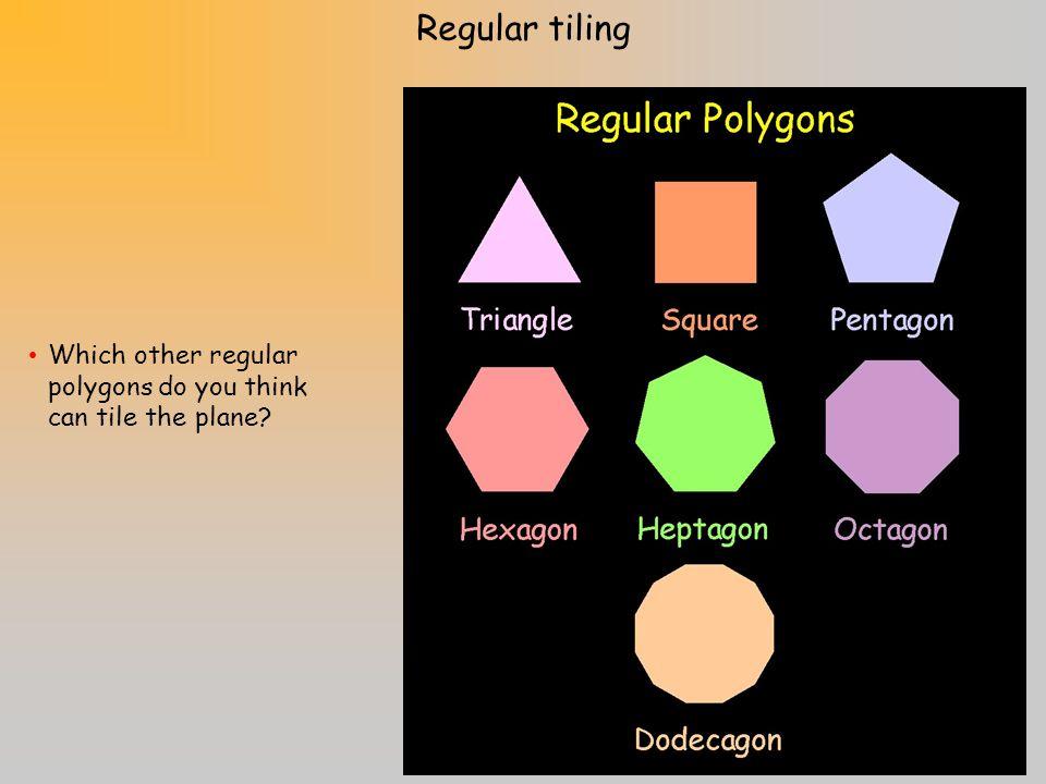A REGULAR TESSELLATION is … a tessellation made up of congruent regular polygons.