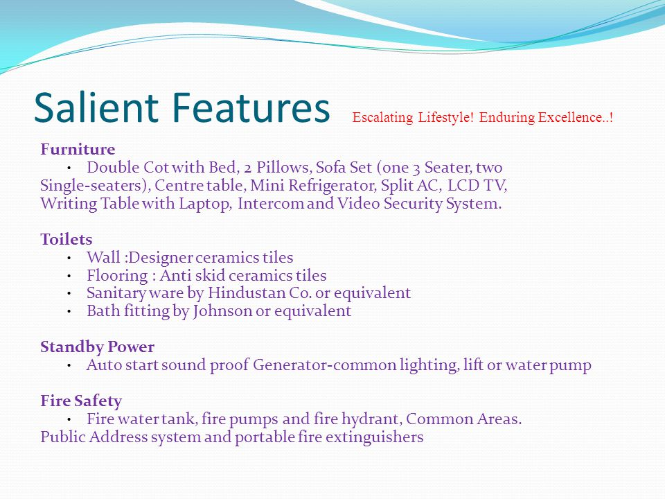 Salient Features Escalating Lifestyle.Enduring Excellence...