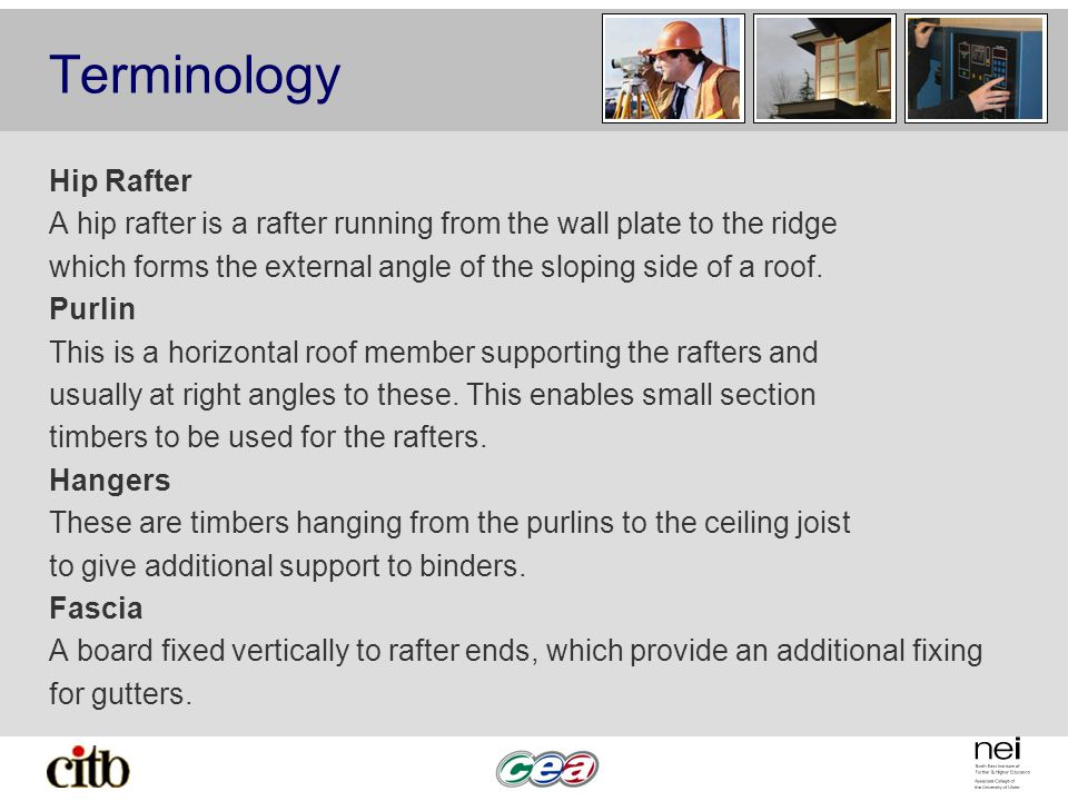 Terminology Hip Rafter A hip rafter is a rafter running from the wall plate to the ridge which forms the external angle of the sloping side of a roof.
