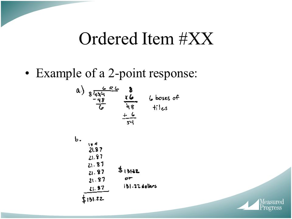 Ordered Item #XX Example of a 2-point response: