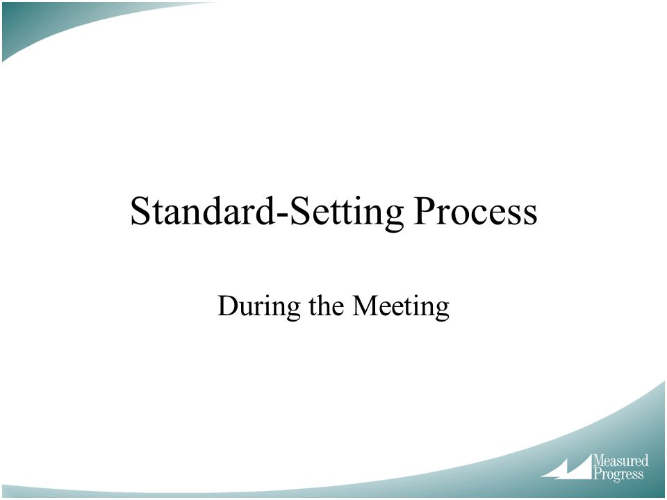 Standard-Setting Process During the Meeting