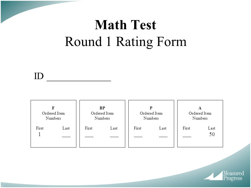 Math Test Round 1 Rating Form ID _____________ F Ordered Item Numbers First Last 1 ___ BP Ordered Item Numbers First Last ___ P Ordered Item Numbers F