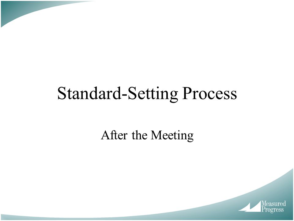 Standard-Setting Process After the Meeting