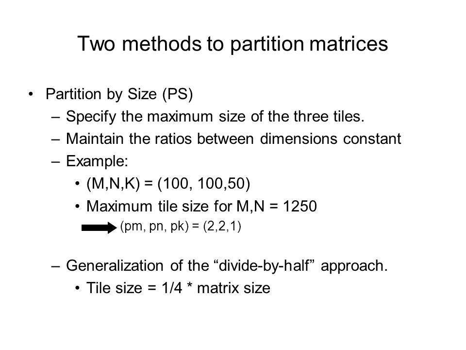 Partition by Size (PS) –Specify the maximum size of the three tiles.