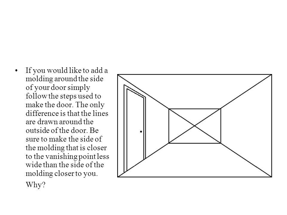 If you would like to add a molding around the side of your door simply follow the steps used to make the door. The only difference is that the lines a