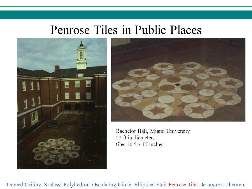 Penrose Tiles in Public Places Domed Ceiling Szalassi Polyhedron Osculating Circle Elliptical Stair Penrose Tile Desargues Theorem Carleton College 15 ft in diameter