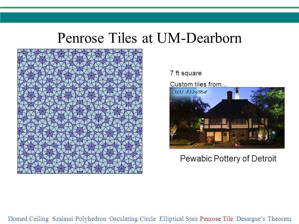 Penrose Tiles at UM-Dearborn Domed Ceiling Szalassi Polyhedron Osculating Circle Elliptical Stair Penrose Tile Desargues Theorem 7 ft square Custom ti