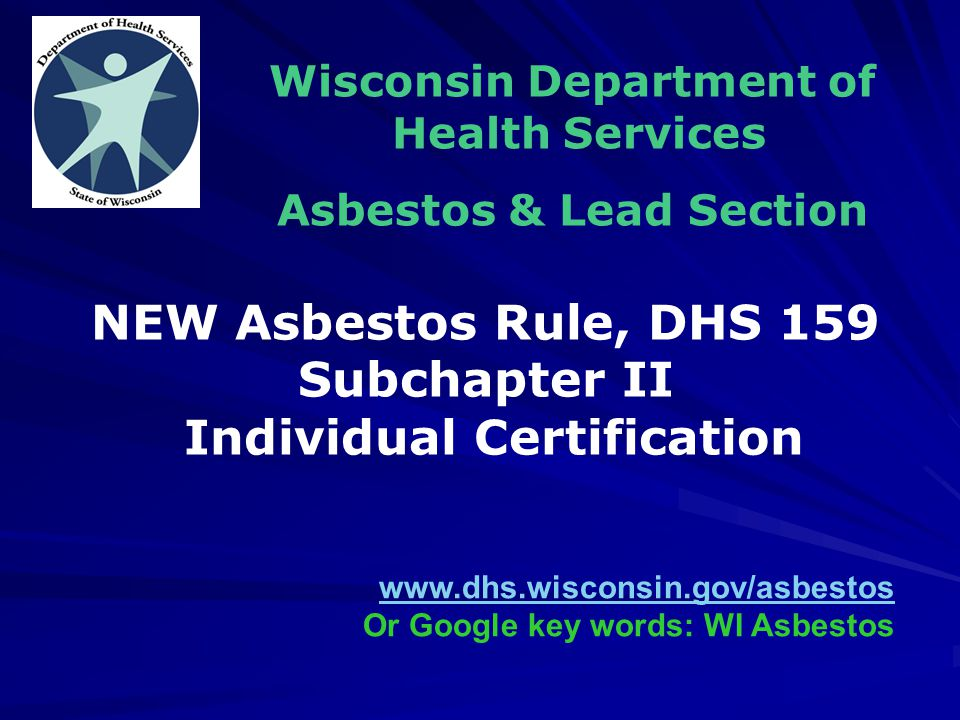 DHS 159.13 – Individuals Responsibilities WORK PRACTICE Requirements: –Protect the health and safety of occupants, visitors, and persons outside the regulated area –Follow any other applicable work practice standards and protocols under local ordinance or state or federal statutes or regulations.