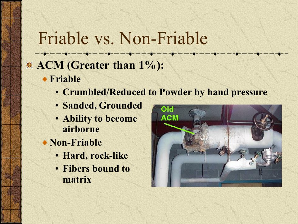 Friable vs.