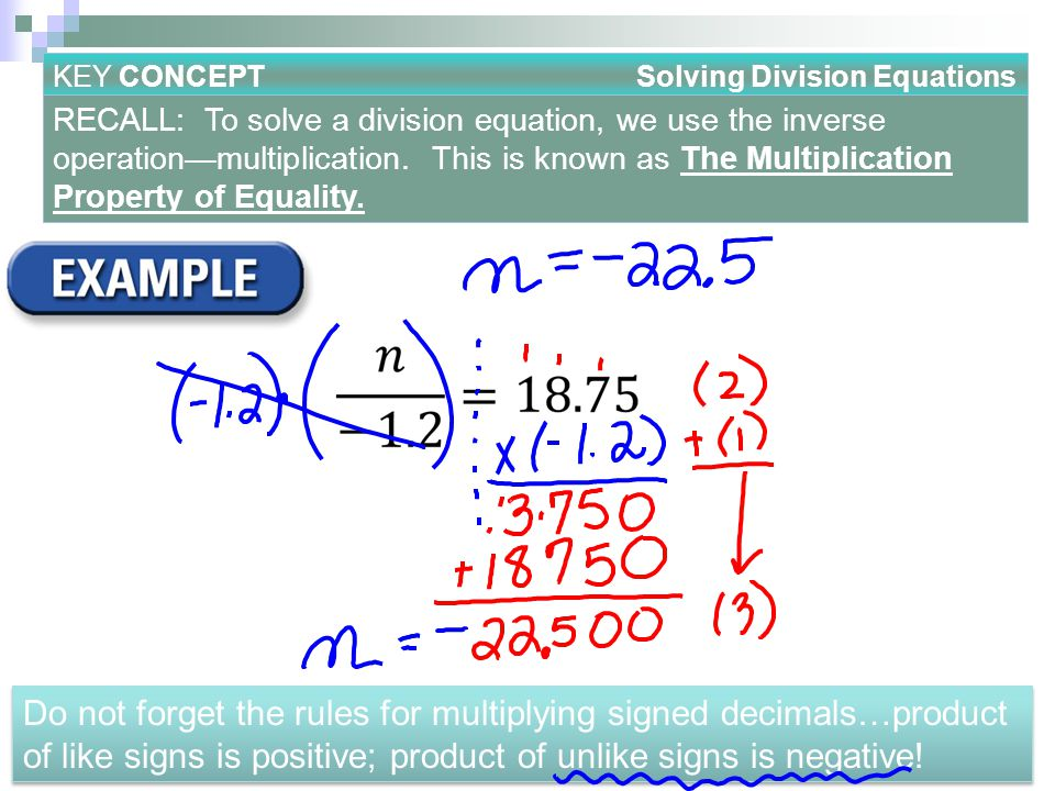 KEY CONCEPT Solving Division Equations RECALL: To solve a division equation, we use the inverse operationmultiplication. This is known as The Multipli