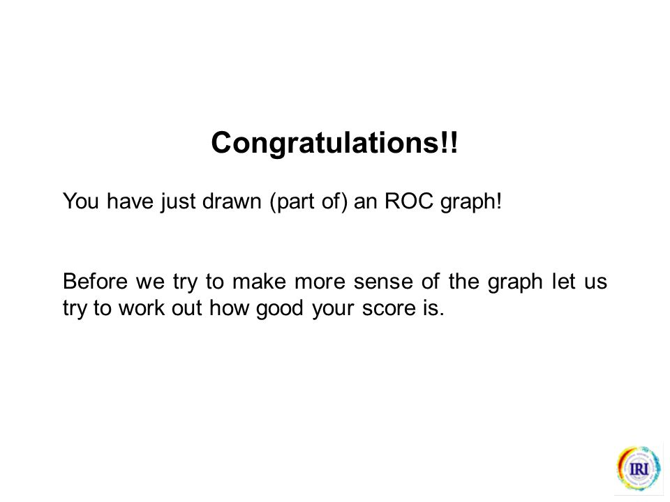 Congratulations!. You have just drawn (part of) an ROC graph.