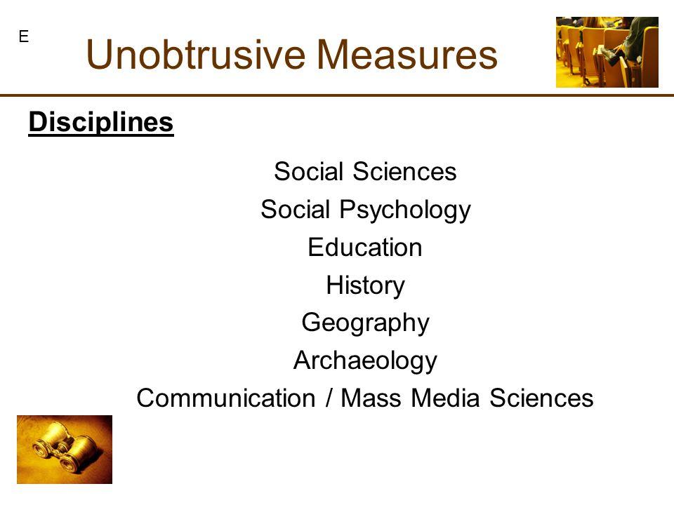 Unobtrusive Measures Disciplines Social Sciences Social Psychology Education History Geography Archaeology Communication / Mass Media Sciences E