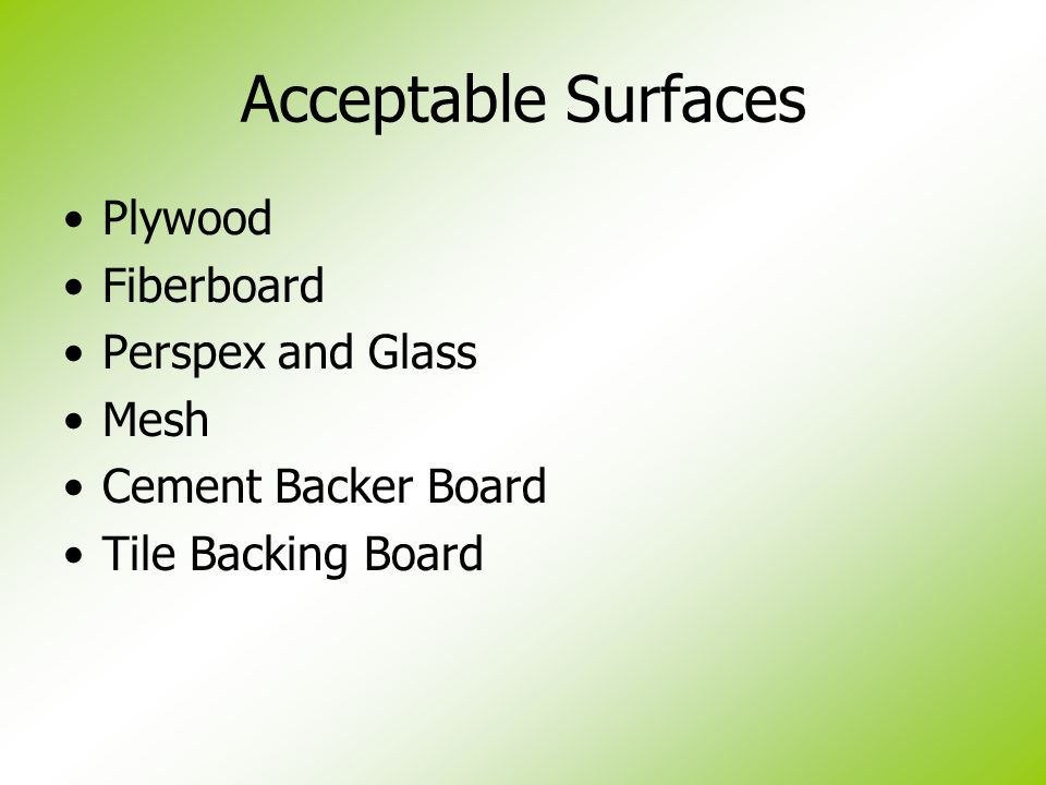 Acceptable Surfaces Plywood Fiberboard Perspex and Glass Mesh Cement Backer Board Tile Backing Board