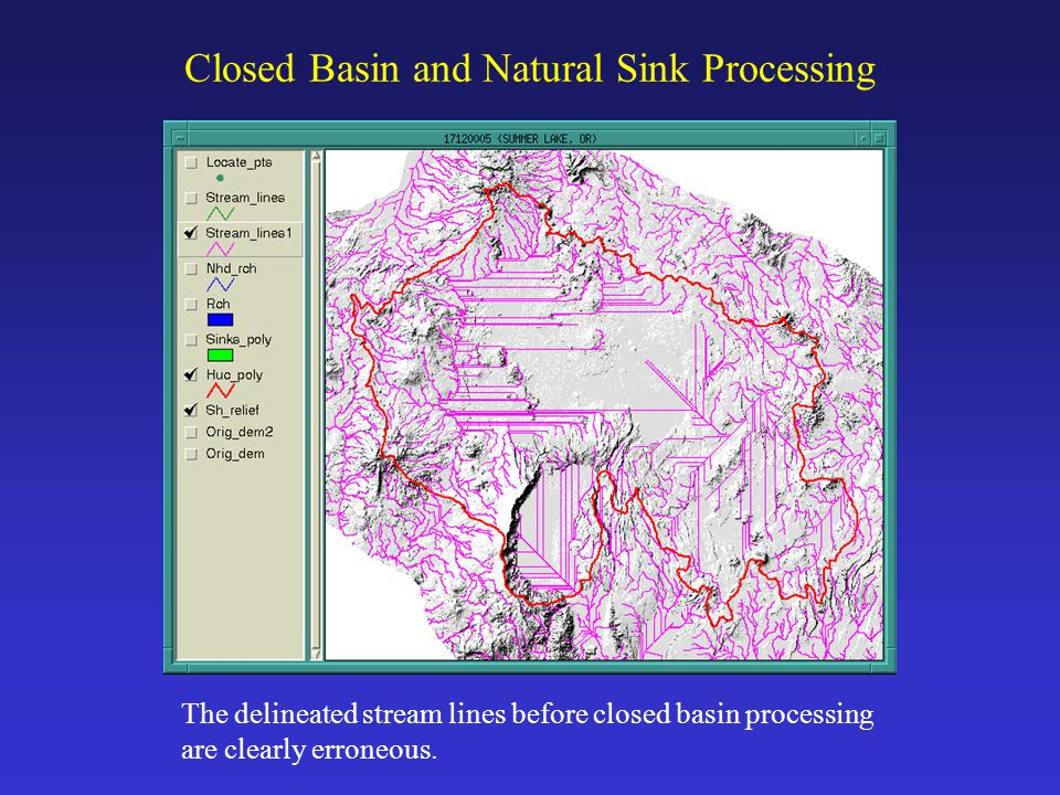 Closed Basin and Natural Sink Processing The delineated stream lines before closed basin processing are clearly erroneous.