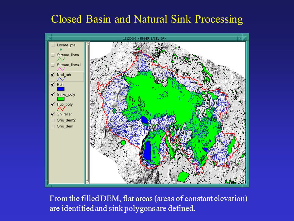 Closed Basin and Natural Sink Processing From the filled DEM, flat areas (areas of constant elevation) are identified and sink polygons are defined.