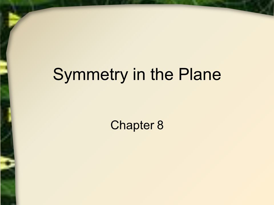 Classifying Figures by Symmetries Theorem 8.1 Leonardos Theorem Finite symmetry group for figure in the plane must be either Cyclic group C n Dihedral group D n Lemma 8.2 Finite symmetry group has a point that is fixed for each of its symmetries Note proof in text
