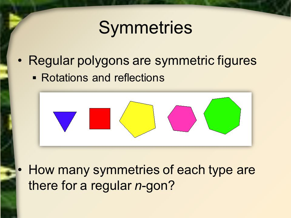 Groups of Symmetries Abstract algebra : group A set G with binary operator with properties Closure Associativity An identity An inverse for every element in G (Note, commutativity not necessary) The operation is composition of symmetries