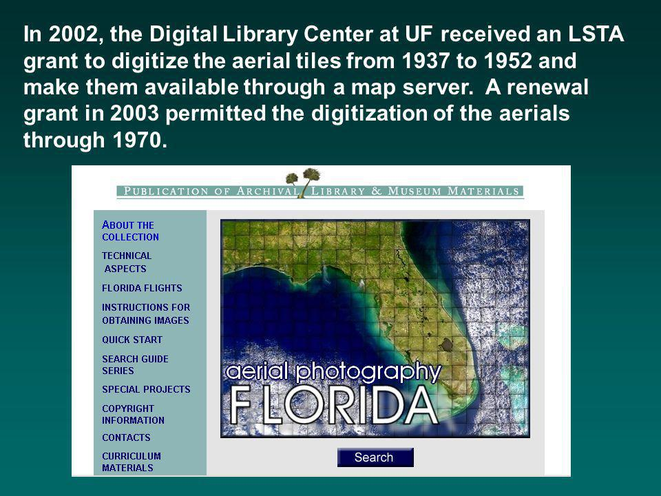 In 2002, the Digital Library Center at UF received an LSTA grant to digitize the aerial tiles from 1937 to 1952 and make them available through a map server.