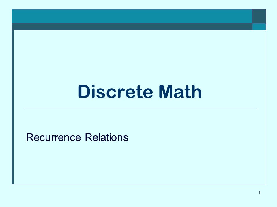 1 Discrete Math Recurrence Relations