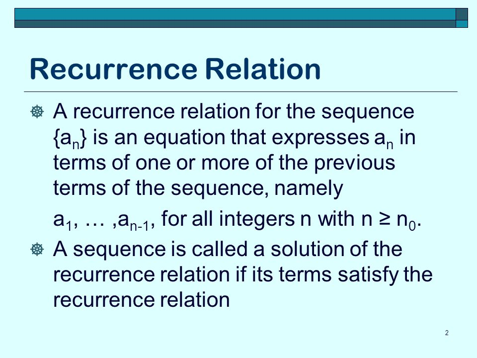 Recurrence relations Clearly the recurrence relation that models this system is the recurrence relation that generates the Fibonacci numbers.
