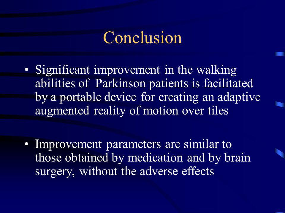 Conclusion Significant improvement in the walking abilities of Parkinson patients is facilitated by a portable device for creating an adaptive augment