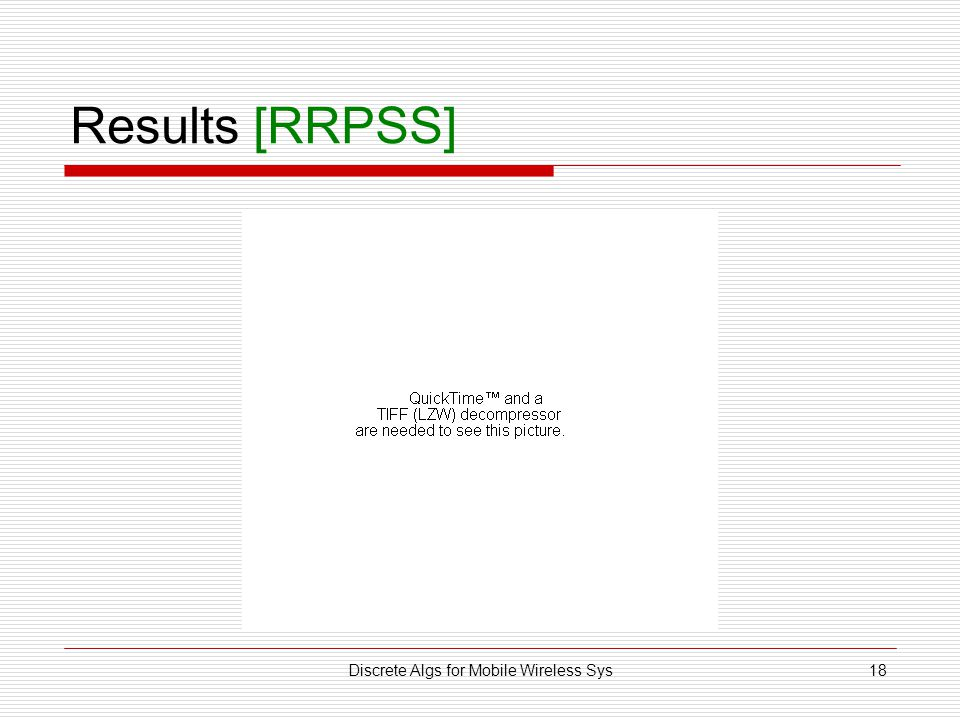 Discrete Algs for Mobile Wireless Sys18 Results [RRPSS]