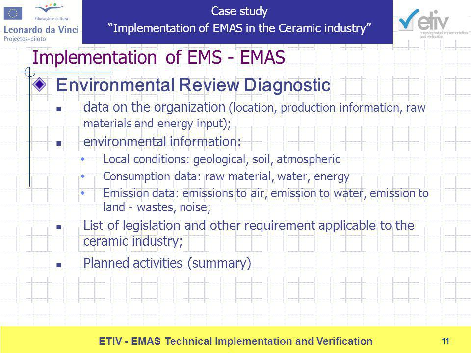 11 ETIV - EMAS Technical Implementation and Verification 11 Implementation of EMS - EMAS Environmental Review Diagnostic data on the organization (loc