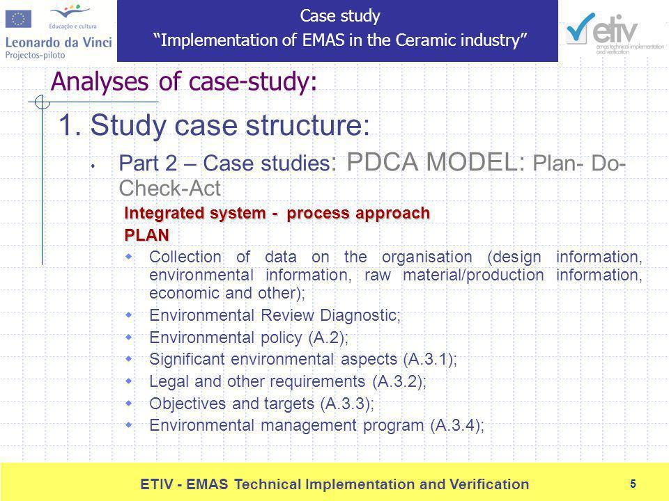 5 ETIV - EMAS Technical Implementation and Verification 5 Analyses of case-study: 1.