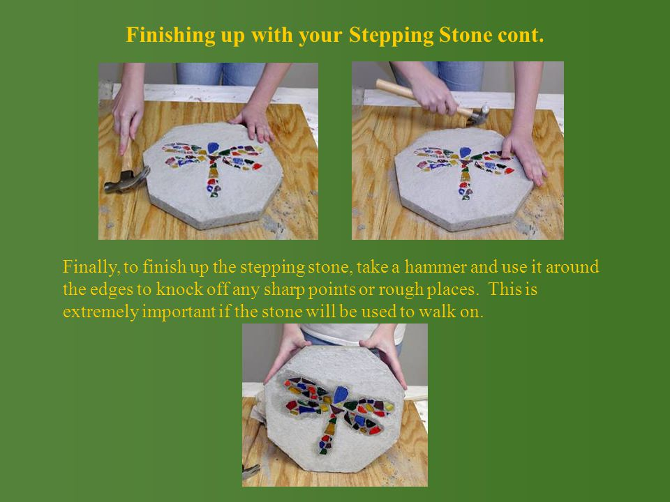 Finishing up with your Stepping Stone cont.