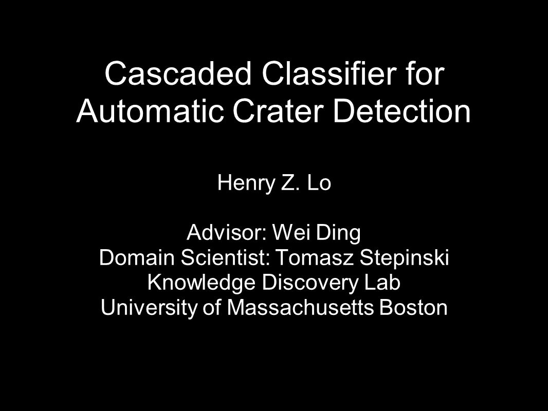 Cascaded Classifier for Automatic Crater Detection Henry Z.