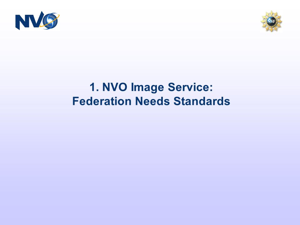 1. NVO Image Service: Federation Needs Standards