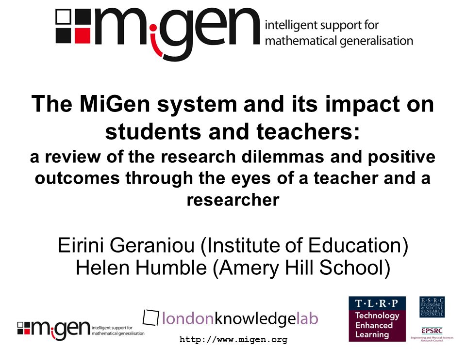 http://www.migen.org The MiGen system and its impact on students and teachers: a review of the research dilemmas and positive outcomes through the eye
