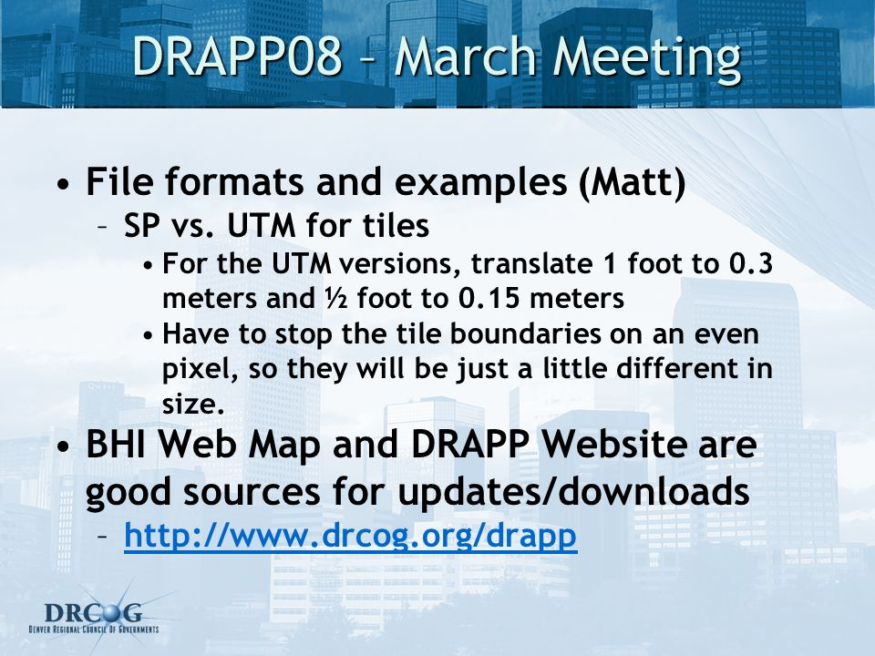 DRAPP08 – March Meeting File formats and examples (Matt) –SP vs.