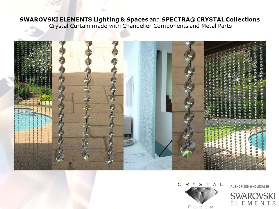 SWAROVSKI ELEMENTS Lighting & Spaces and SPECTRA® CRYSTAL Collections Crystal Curtain made with Chandelier Components and Metal Parts