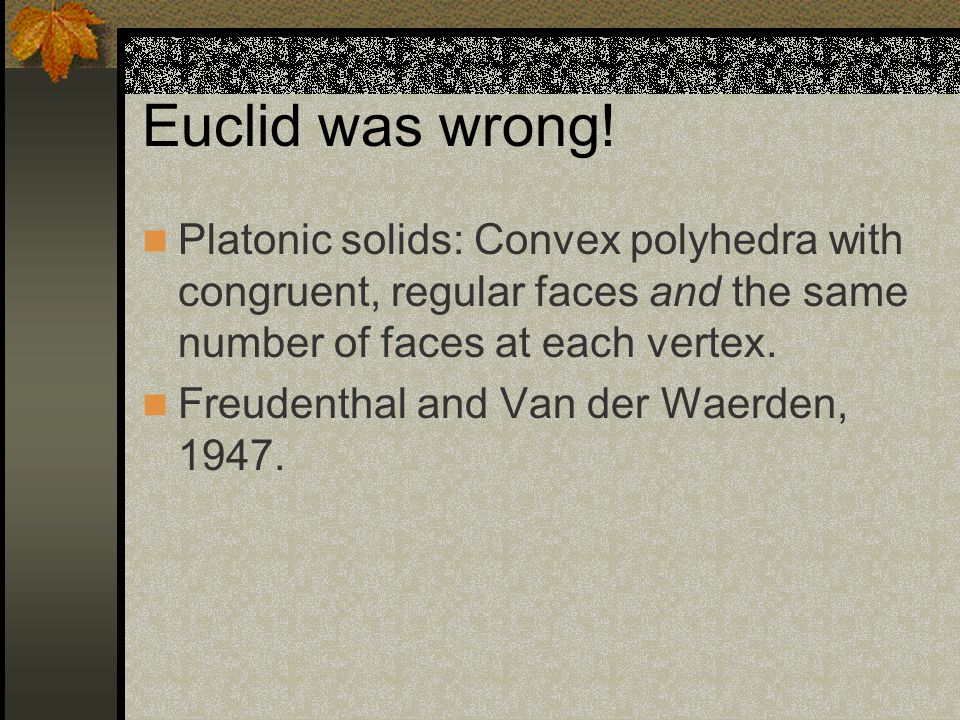Euclid was wrong.