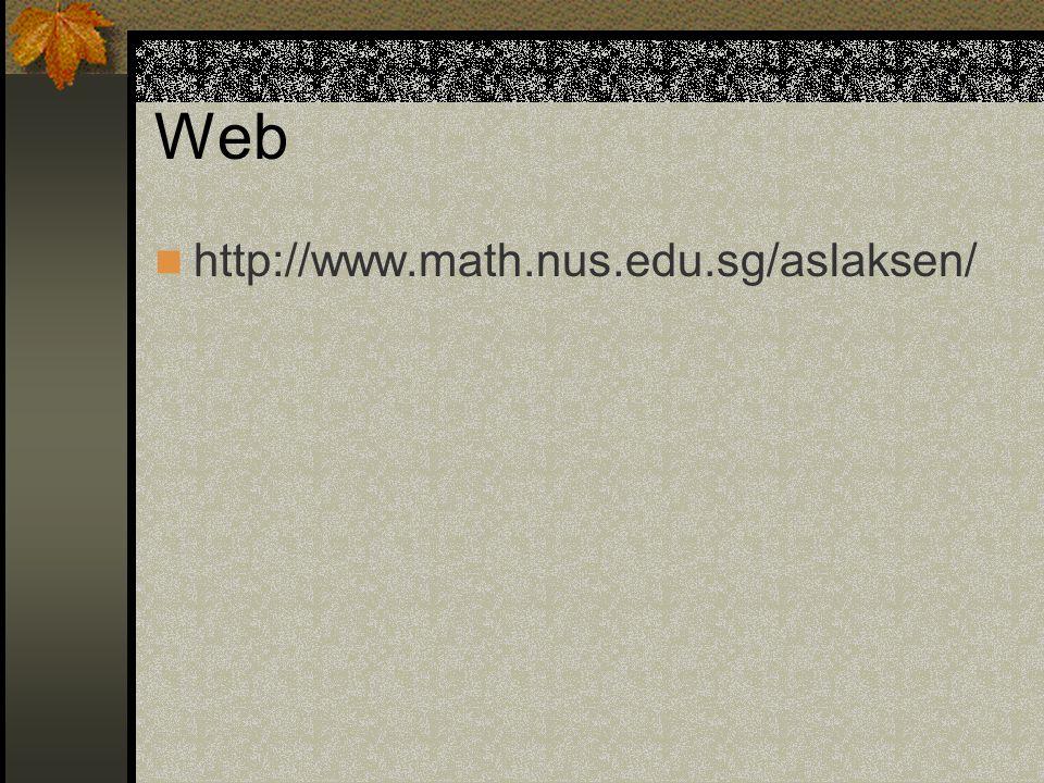 Web http://www.math.nus.edu.sg/aslaksen/