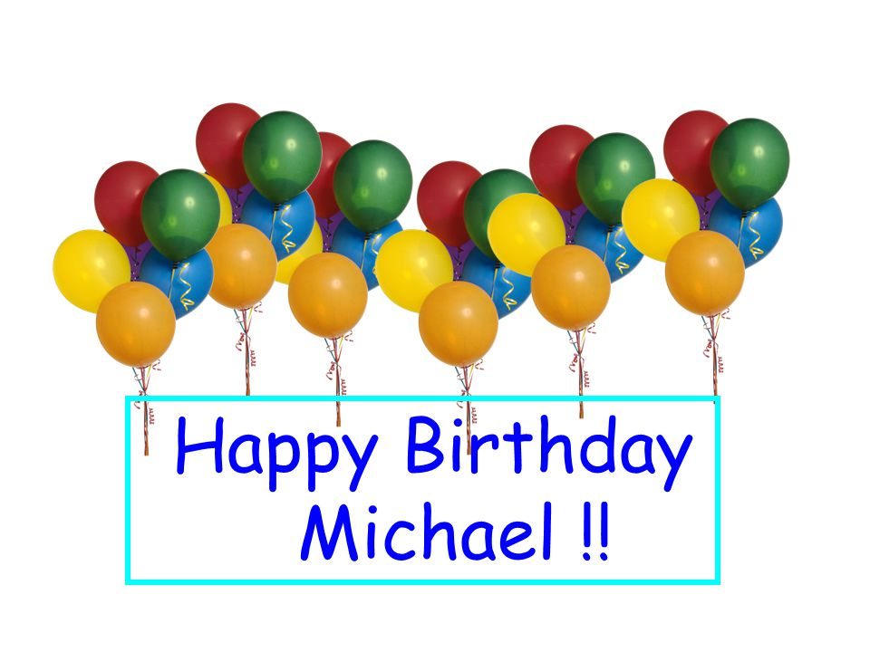Happy Birthday Michael !!