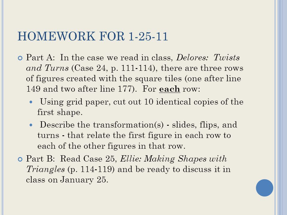 HOMEWORK FOR 1-25-11 Part A: In the case we read in class, Delores: Twists and Turns (Case 24, p.