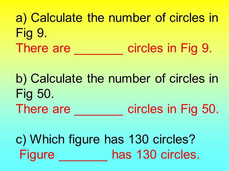 a) Calculate the number of circles in Fig 9. There are _______ circles in Fig 9.