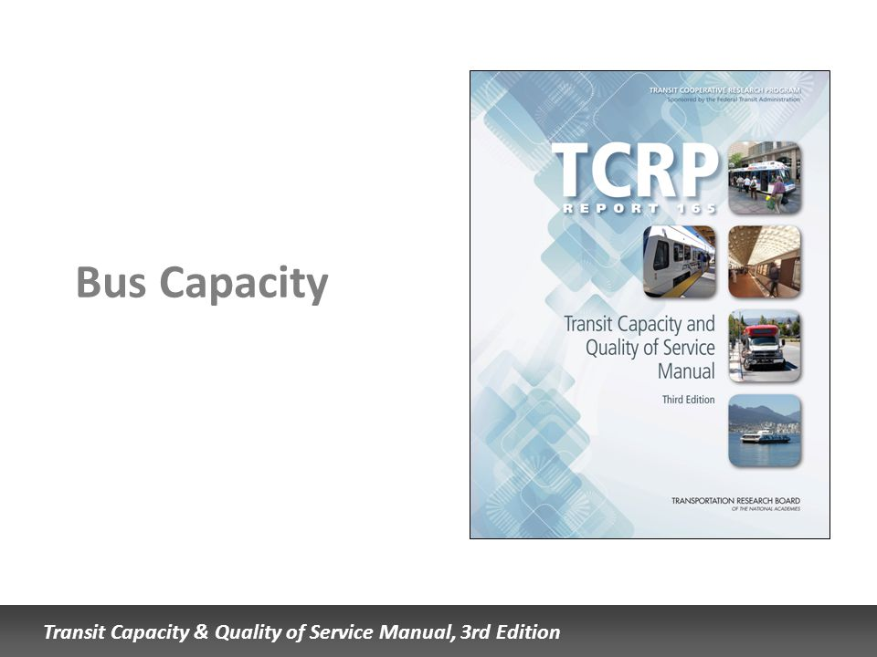 Transit Capacity & Quality of Service Manual, 3rd Edition Bus Capacity