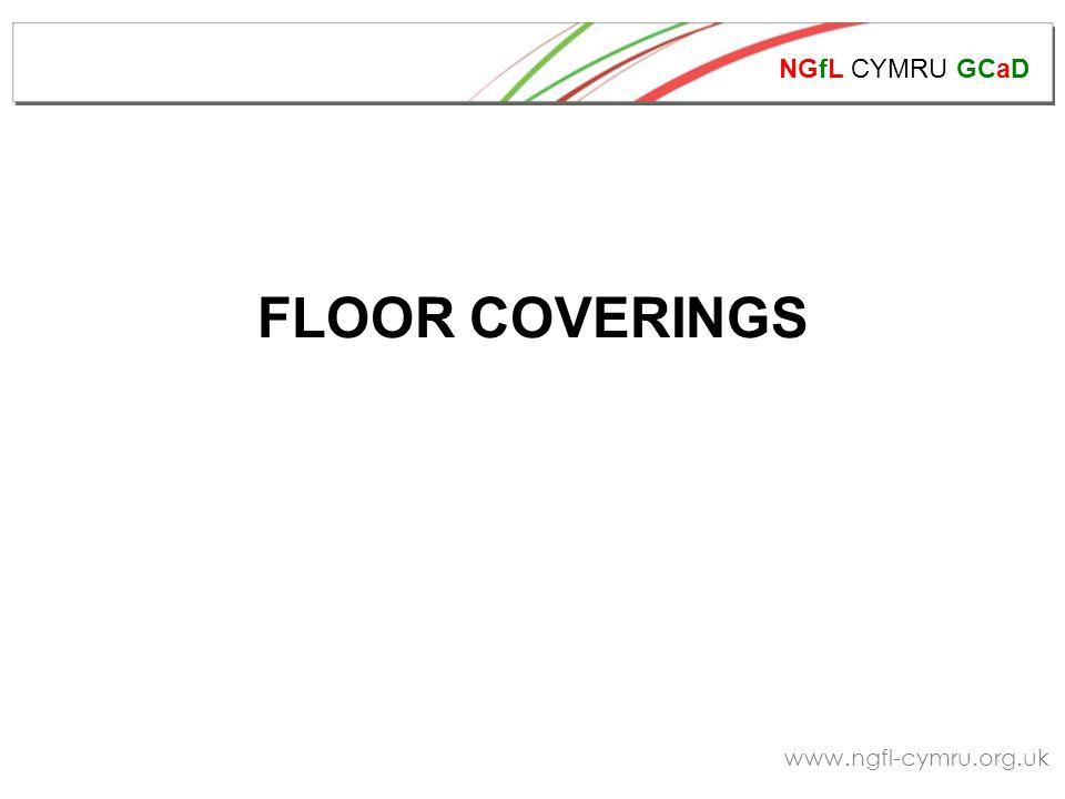 NGfL CYMRU GCaD www.ngfl-cymru.org.uk FLOOR COVERINGS