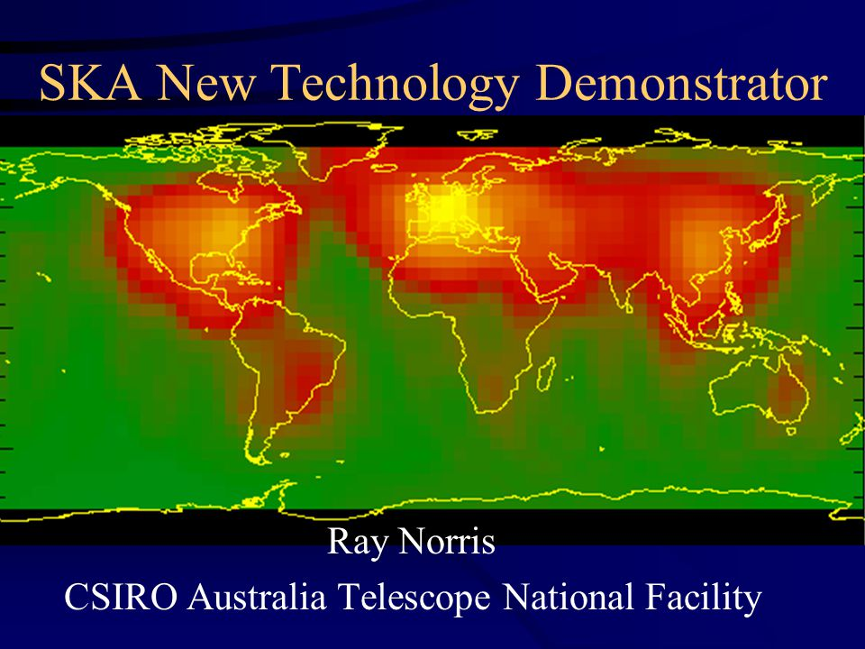 SKA New Technology Demonstrator Ray Norris CSIRO Australia Telescope National Facility