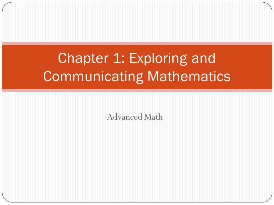 Advanced Math Chapter 1: Exploring and Communicating Mathematics