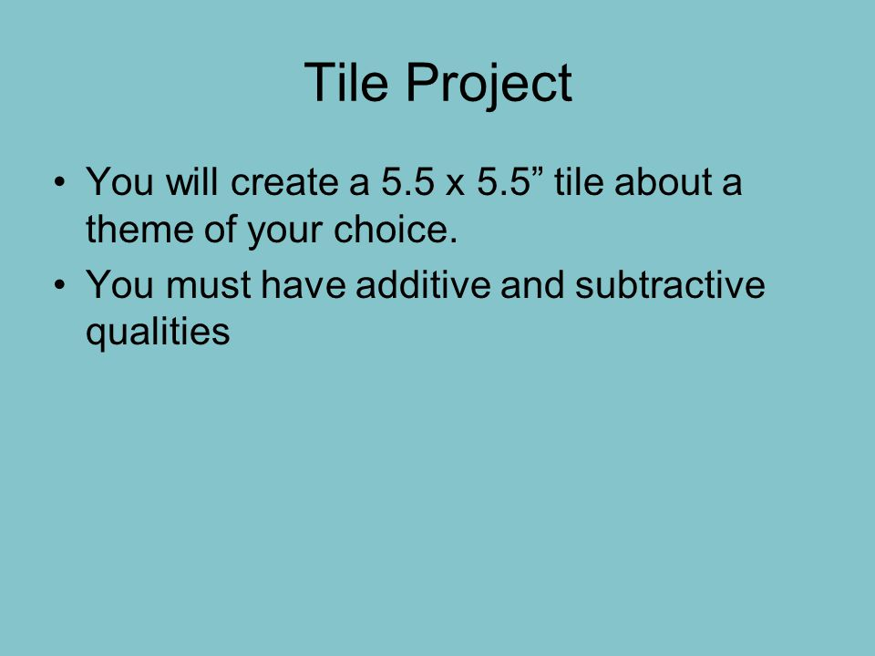 Tile Project You will create a 5.5 x 5.5 tile about a theme of your choice.