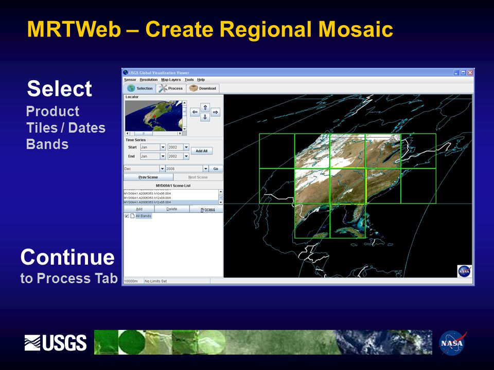 Process MRTWeb – Create Regional Mosaic Product Tiles / Dates Bands Continue to Process Tab Select
