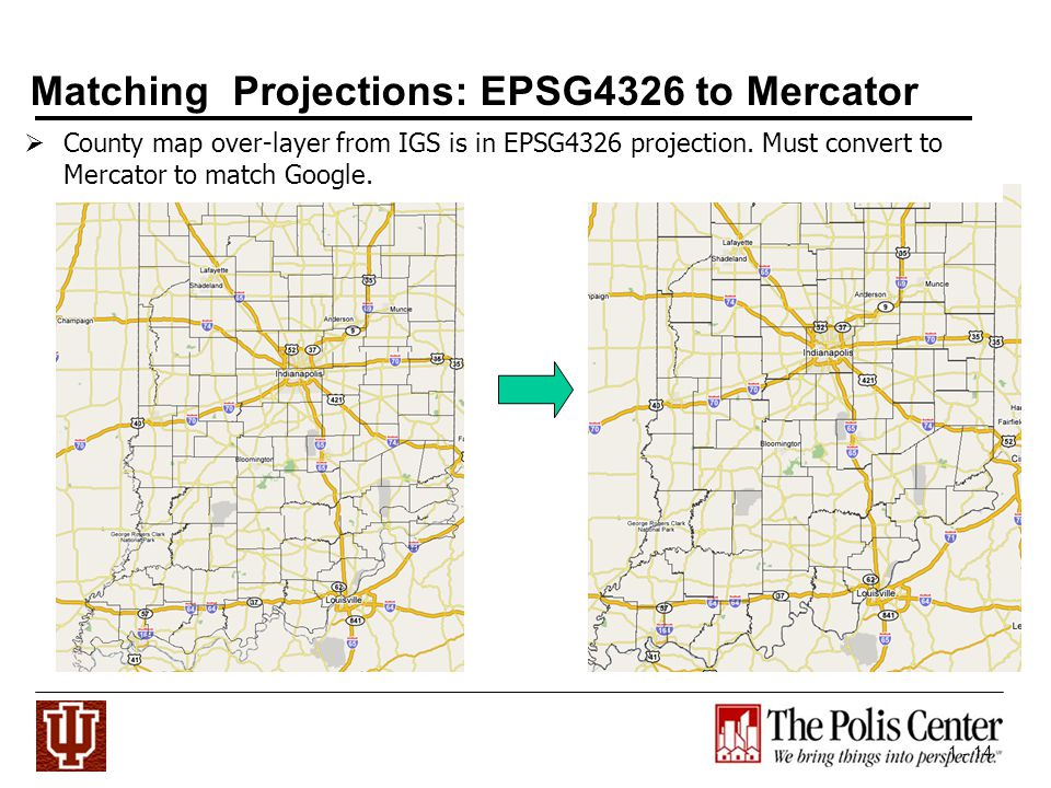 1 - 14 Matching Projections: EPSG4326 to Mercator County map over-layer from IGS is in EPSG4326 projection.