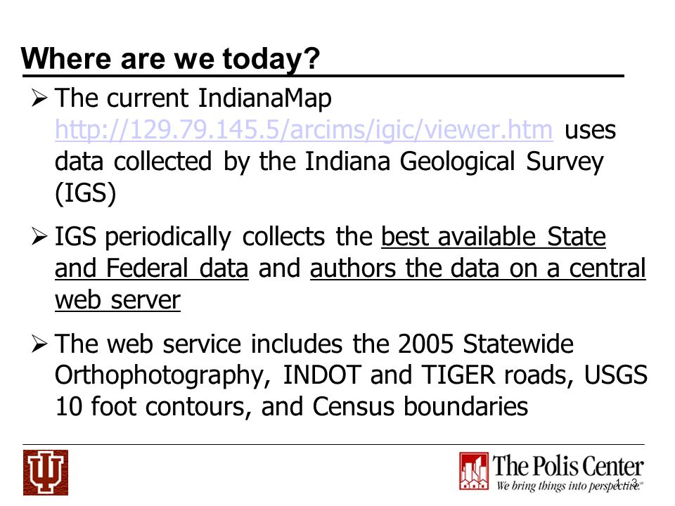1 - 4 Federating GIS Servers Around Indiana Indiana has 92 counties Many counties have public GIS map servers.