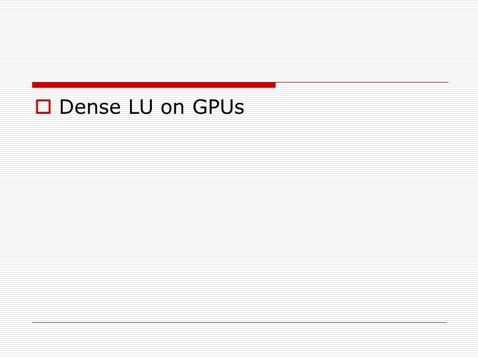 Dense LU on GPUs